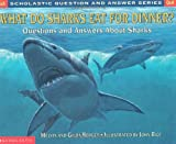 Scholastic Q & A: What Do Sharks Eat For Dinner? (Scholastic Question & Answer) (0439229057) by Berger, Melvin