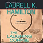 The Laughing Corpse: Anita Blake, Vampire Hunter, Book 2 (       ABRIDGED) by Laurell K. Hamilton Narrated by Kimberly Alexis