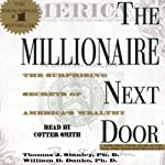 The Millionaire Next Door: The Surprising Secrets of America's Rich | Thomas J. Stanley,William D. Danko