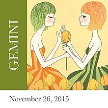 Gemini: November 26, 2015  by Tali Edut, Ophira Edut Narrated by Lesa Wilson