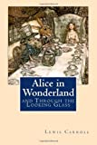 Lewis Carroll Alice in Wonderland: and Through the Looking Glass