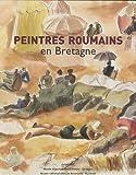 echange, troc Dana Crisan, Monica Enache - Peintres roumains en Bretagne (1880-1930) : Peintures, dessins et gravures de la collection du Musée national d'Art de Roumani