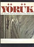 Yoruk: The Nomadic Weaving Tradition of the Middle East