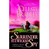 Surrender to a Wicked Spy (The Royal Four, Book 2) ~ Celeste Bradley