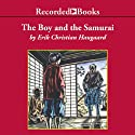The Boy and the Samurai (       UNABRIDGED) by Erik Christian Haugaard Narrated by George Guidall