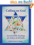 Calling on God: Sacred Jewish Teachin...