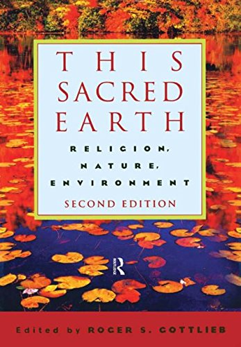 This Sacred Earth: Religion, Nature, Environment