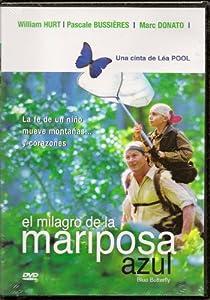 - El Milagro De La Mariposa Azul (The Blue Butterfly) aka La mariposa azul: En busca de un sueño [NTSC/Region 1 & 4 dvd. Import - Latin America] William Hurt (Spanish subtitles)