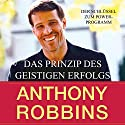 Das Prinzip des geistigen Erfolges Hörbuch von Anthony Robbins Gesprochen von:  Uwe