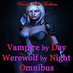 Vampire by Day Werewolf by Night Omnibus Audiobook