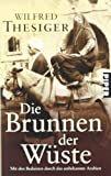 Die Brunnen der Wüste. (349221407X) by Wilfred Thesiger