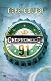 img - for Chorromoco 91 (Spanish Edition) book / textbook / text book