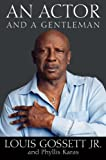 img - for An Actor and a Gentleman by Gossett Jr., Louis, Karas, Phyllis (May 3, 2010) Hardcover book / textbook / text book