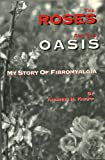 img - for The roses and the oasis: My story of fibromyalgia book / textbook / text book