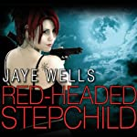 Red-Headed Stepchild (       UNABRIDGED) by Jaye Wells Narrated by Cynthia Holloway