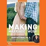 Making Marriage Work (Live) | Dr. John Gottman