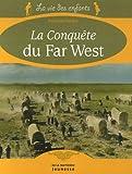 echange, troc Françoise Perriot - La Conquête du Far West