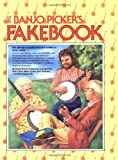 The Banjo Pickers Fake Book: The Ultimate Sourcebook for the Traditional Banjo Player