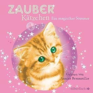Ein magischer Sommer (Zauberkätzchen 1) Hörbuch