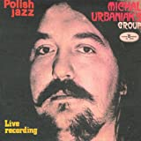 Michal Urbaniak's Group - Live recording (Polish Jazz vol. 24)