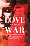 img - for Love in a Time of War: A Historical World War Two Romance book / textbook / text book