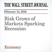 Risk Grows of Markets Sparking Recession Other by Greg Ip Narrated by Alexander Quincy