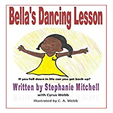 Bella's Dancing Lesson: If You Fall Down in Life Can You Get Back Up? Audiobook by Stephanie Mitchell, Cyrus Webb, C. A. Webb Narrated by Earl Hall