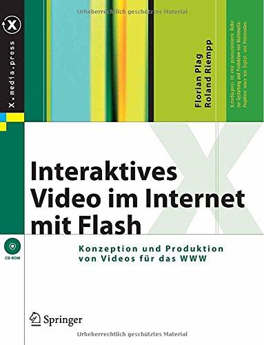 Interaktives Video im Internet mit Flash: Konzeption und Produktion von Videos für das WWW
