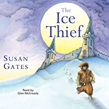 The Ice Thief Audiobook by Susan Gates Narrated by Glen McReady