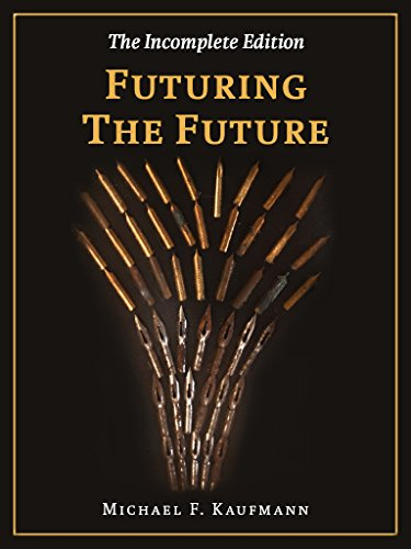 Futuring The Future by Michael F. Kaufmann ebook deal