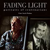 Fading Light: Portraits of Centenarians