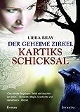 Der Geheime Zirkel III Kartiks Schicksal: Roman - Libba Bray