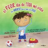 img - for El Peor Dia De Toda Mi Vida / The Worst Day of My Life Ever (Best Me I Can Be!) book / textbook / text book