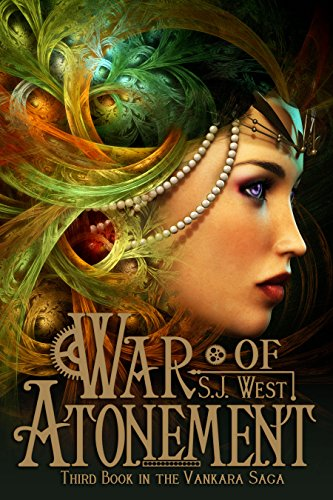 S.J. West - War of Atonement (Book 3, Vankara Saga)