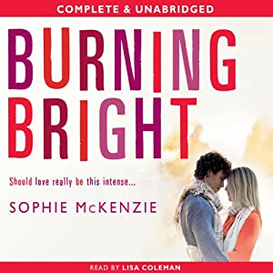 Burning Bright (Falling Fast Book 2) | [Sophie McKenzie]