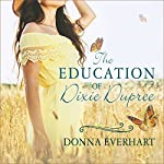 The Education of Dixie Dupree | Donna Everhart