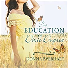 The Education of Dixie Dupree Audiobook by Donna Everhart Narrated by Amy Melissa Bentley