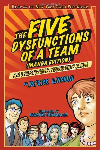 The Five Dysfunctions Of A Team, Manga Edition: An Illustrated Leadership Fable By Lencioni, Patrick M. 1St (First) Edition [Paperback(2008)]