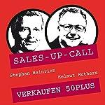 Verkaufen 50plus (Sales-up-Call) | Stephan Heinrich,Helmut Muthers