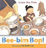 img - for Bee-Bim Bop! [BEE-BIM BOP -OS] book / textbook / text book