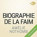 Biographie de la faim | Amélie Nothomb