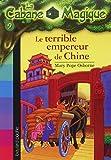 La Cabane Magique, Tome 9 : Le terrible empereur de Chine