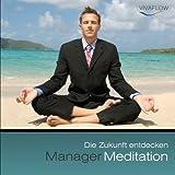 """Manager Meditation - Die Zukunft entdeckenvon """"Andreas Sch�tz"""""""