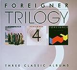 Foreigner Trilogy - Foreigner/Foreigner 4/Agent Provocateur