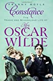 Franny Moyle Constance: The Tragic and Scandalous Life of Mrs Oscar Wilde