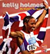 Kelly Holmes: My Olympic Ten Days