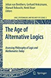 The Age of Alternative Logics: Assessing Philosophy of Logic and Mathematics Today (Logic, Epistemology, and the Unity of Science)