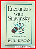 Encounters with Stravinsky: A Personal Record (0374148287) by Paul Horgan