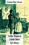 img - for Little Women (includes Good Wives) + Little Men + Jo's Boys (3 Unabridged Classics with over 200 original illustrations) book / textbook / text book