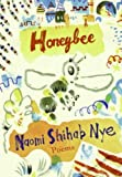 Honeybee: Poems & Short Prose [ HONEYBEE: POEMS & SHORT PROSE BY Nye, Naomi Shihab ( Author ) Feb-26-2008
